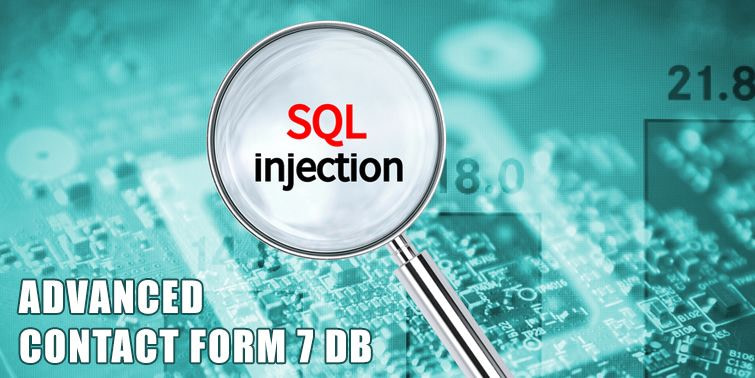 Advanced Contact Form 7 DB WordPress Plugin Vulnerable To SQLi Injection Detected
