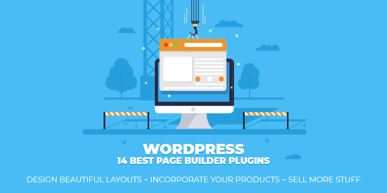14 Best WordPress Page Builder Plugin That Cut Out Coding